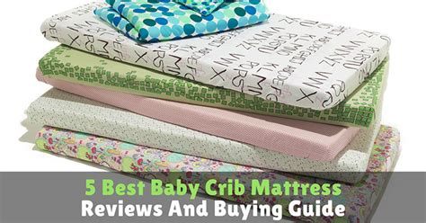 Crib Mattress Guide 5 Best Baby Crib Mattress Reviews And Buying Guide