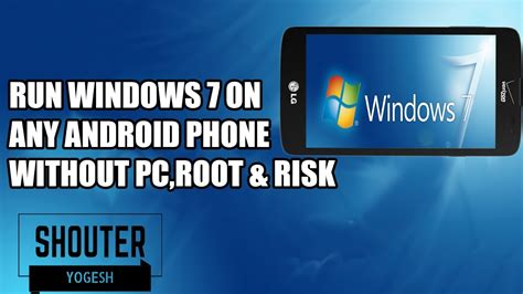 how to get free on android phone without wifi how to run windows 7 on any android phone without pc root