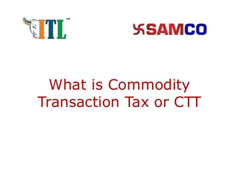 commodity transaction what is commodities transaction tax calculations ctt