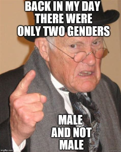 Meme With Two Pictures - image tagged in memes back in my day gender imgflip