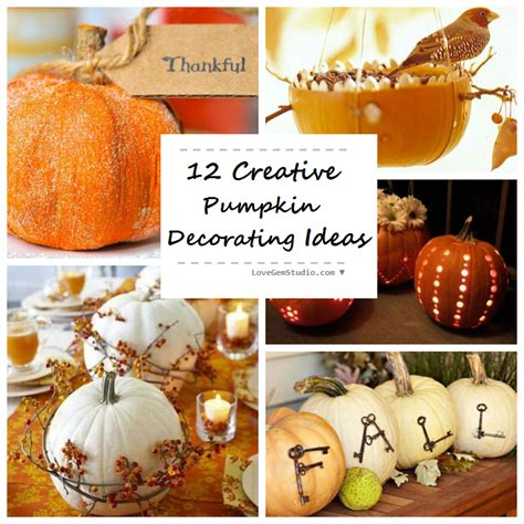 Thanksgiving Pumpkin Decorations by 12 Creative Pumpkin Decorating Ideas For Thanksgiving
