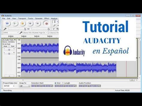 tutorial youtube audacity grabaci 243 n de voz en audacity tutorial en espa 241 ol 2016