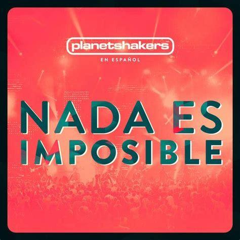 download mp3 album planetshakers planetshakers nada es imposible album