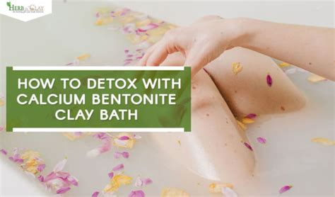 How To Use Bentonite Clay For Detox Bath by Calcium Bentonite Detox Bath Archives Calcium