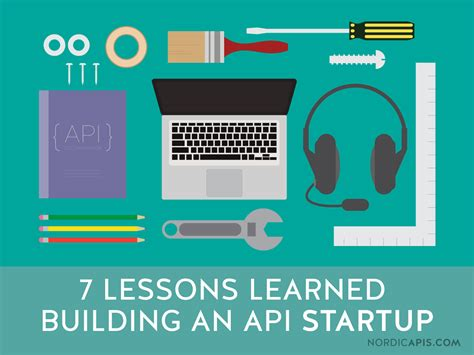 7 Lessons To Learn From Losing Your by 7 Lessons Learned Building An Api Startup Nordic Apis