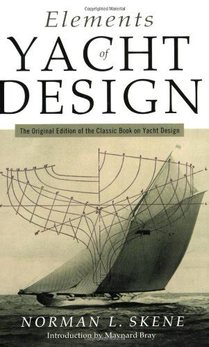 Elements Of Yacht Design The Original Edition Of The