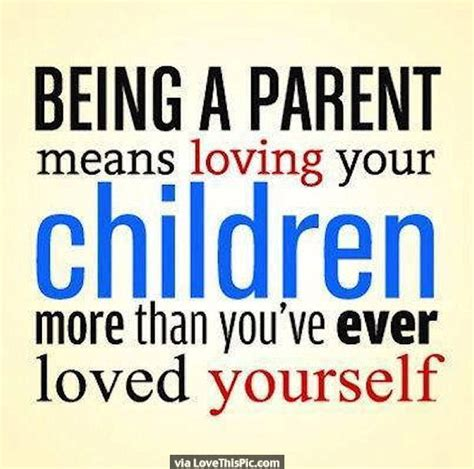 parenting children learn how to be a loving and effective parent books being a parent means loving your children more than you