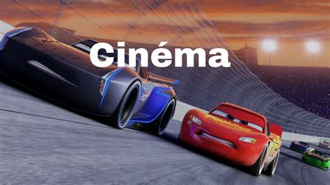 regarder le film cars 3 film quot cars 3 quot d 233 barque au cin 233 ma mon avis cars passion