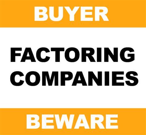 Buyer Beware by Patrickfarber Buyer Beware Factoring Companies Use