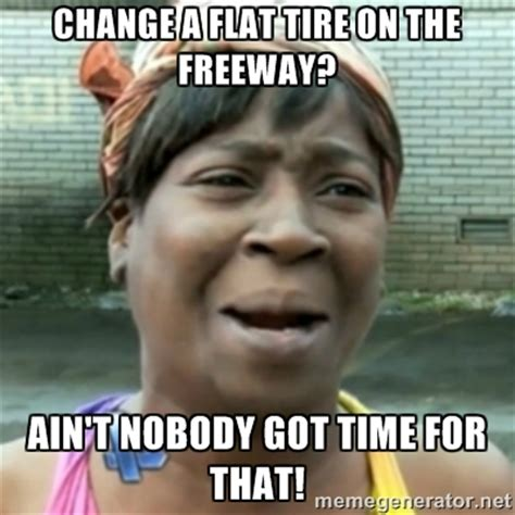Edit A Meme - flat tire memes image memes at relatably com