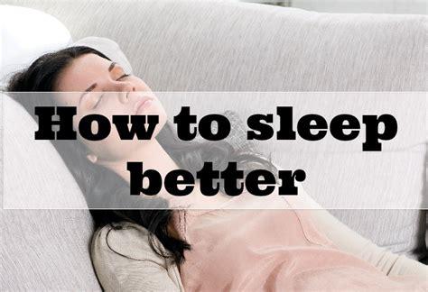 how to sleep better how to sleep better julielewin