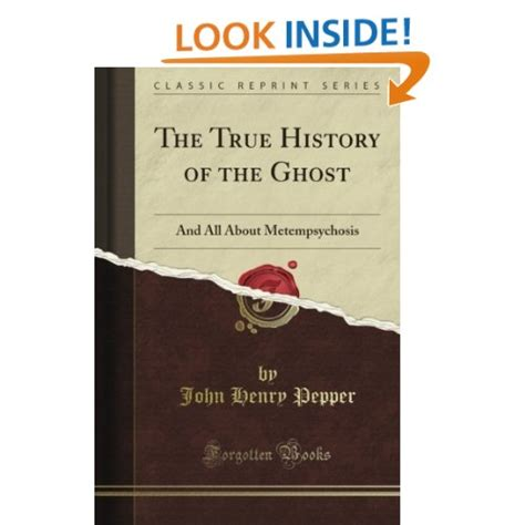 and labor classic reprint books the true history of the ghost and all about