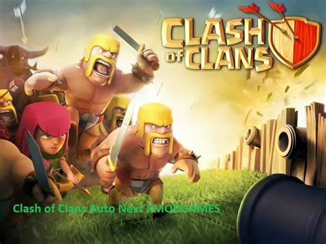 x mod game ios clash of clans clash of clans auto next xmodgames