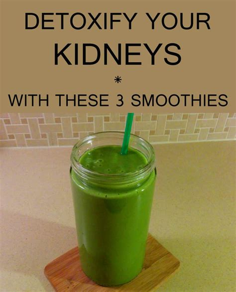 How To Naturally Detox Kidneys by Detoxify Your Kidneys With These 3 Smoothies Drinks