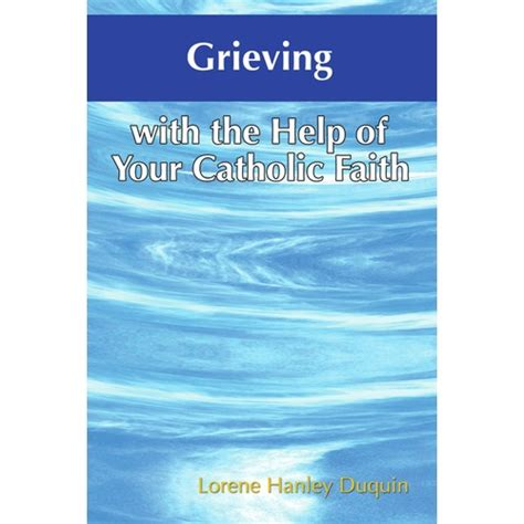 Grieving With The Help Of Your Catholic Faith The