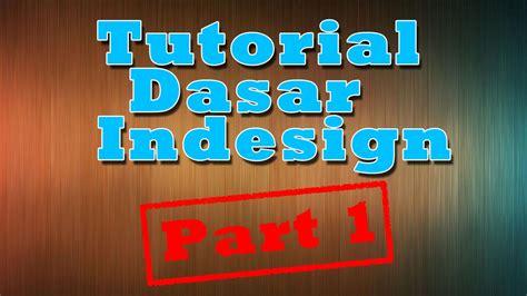 tutorial indesign bahasa indonesia pdf tutorial dasar 1 indesign bahasa indonesia youtube