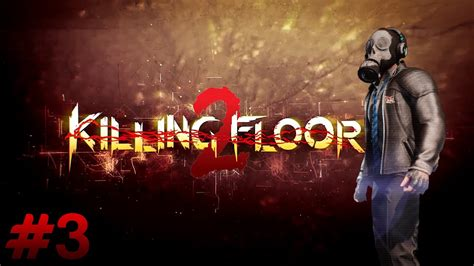 top 28 killing floor 2 vision killing floor 2