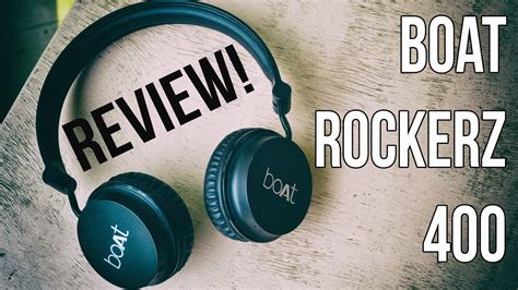 boats rockerz 400 boat rockerz 400 review and unboxing youtube