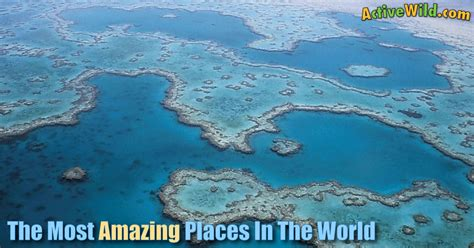 amazing places in the world list of the most amazing places in the world with