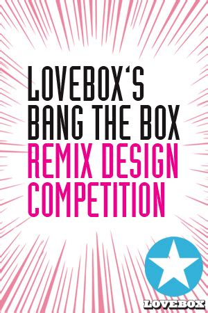 design competition brief lovebox s bang the box remix design competition design