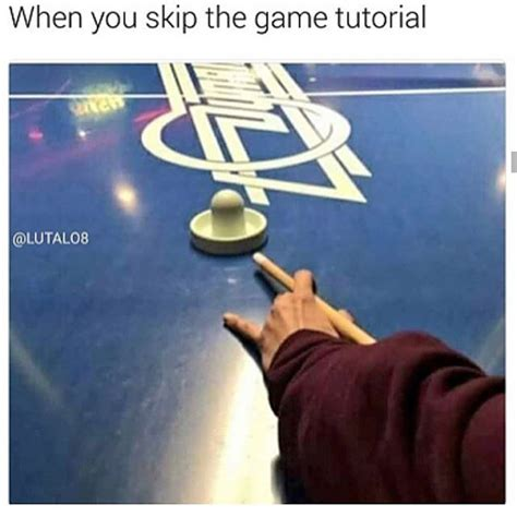 tutorial video game when you skip the game tutorial video game logic know