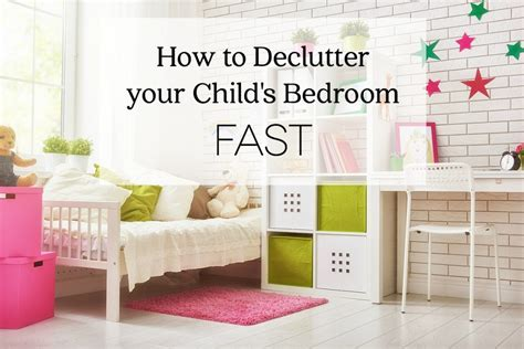 how to declutter your room fast how to declutter your child s bedroom fast