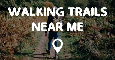 walking trails near me walking trails near me points near me