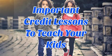 10 Valuable Lessons To Teach Your by Important Credit Lessons To Teach Your