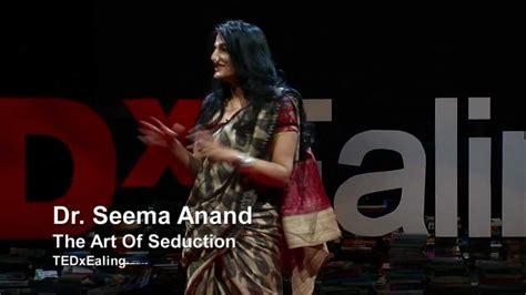 the art of seduction the art of seduction seema anand tedxealing doovi