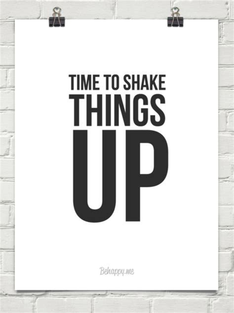 shake it up quotes quotesgram shake things up quotes quotesgram