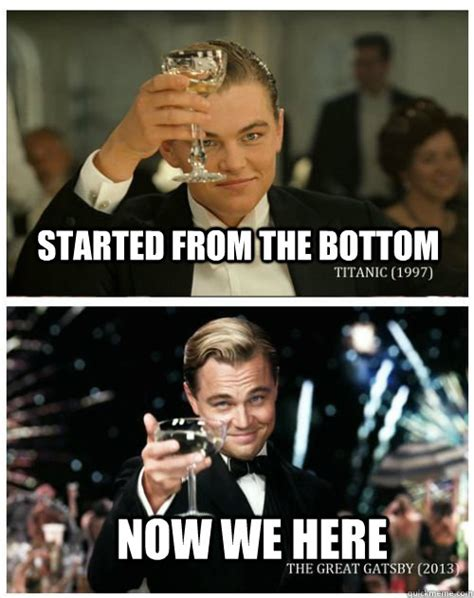 Memes Dicaprio - started from the bottom now we here leonardo dicaprio