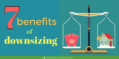 benefits of downsizing 4 financial benefits of downsizing and 3 non financial ones