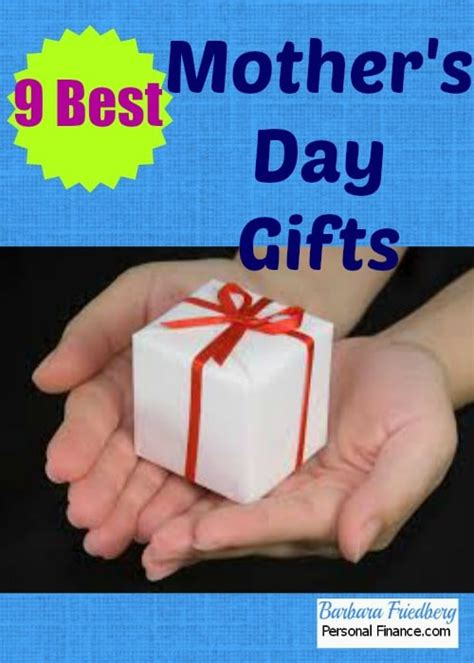 best mothers day gifts 9 best mother s day gifts activities