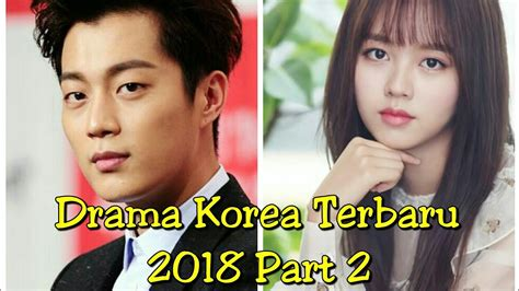 film korea drama cinta terbaru 6 drama korea terbaru 2018 part 2 youtube