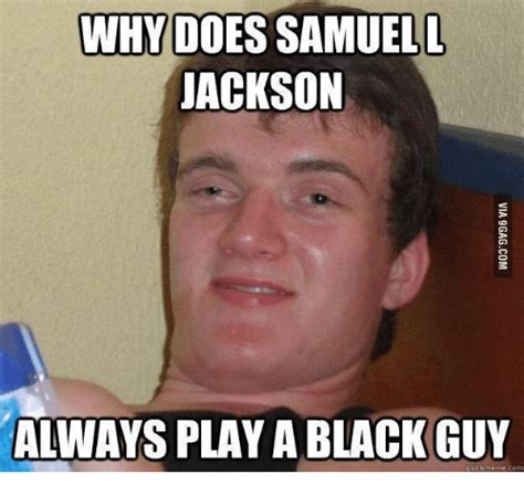 Www Meme - why does samuel l jackson always play ablackguy meme com