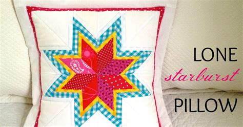 How To Make A Paper Pillow - that s my letter diy lone starburst paper pieced pillow