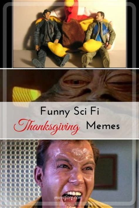Sci Fi Memes - 1000 images about thanksgiving on pinterest