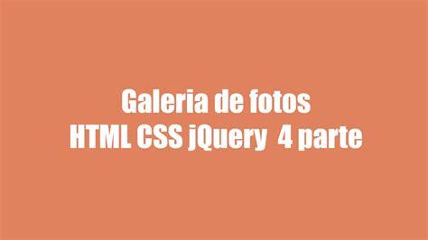 imagenes html css galeria de fotos html css jquery 4 parte youtube