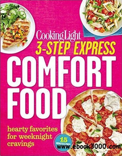 comfort food read online cooking light 3 step express comfort food hearty
