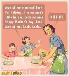 Funny Happy Mothers Day Memes - lol 15 brutally honest mother s day cards happy mothers