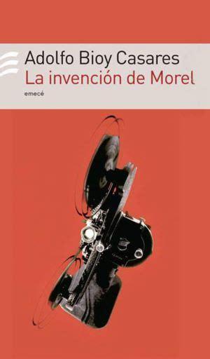 libro la invencion de morel la invenci 243 n de morel de adolfo bioy casares bajar en pdf revista vive latinoam 233 rica