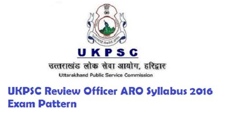 Pattern Of Review Officer Exam | ukpsc review officer syllabus 2016 aro exam pattern download