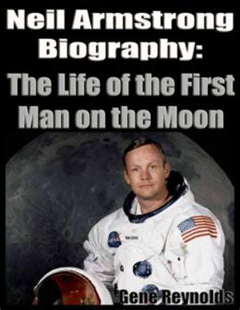 biography neil armstrong english neil armstrong biography the life of the first man on the