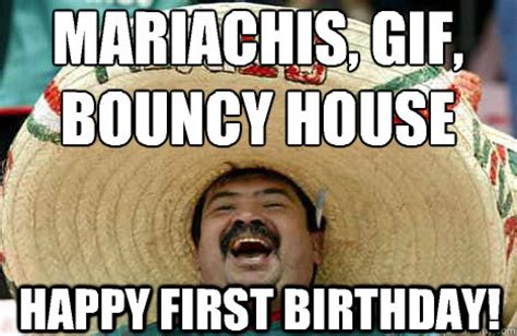 Mexican Birthday Meme - mariachis gif bouncy house happy first birthday merry