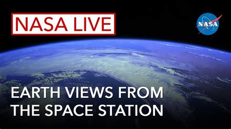nasa live earth view nasa live earth views from the space station the