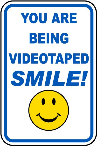 8 Signs That You Are Material by Smile You Are Being Videotaped Sign F7104 By Safetysign
