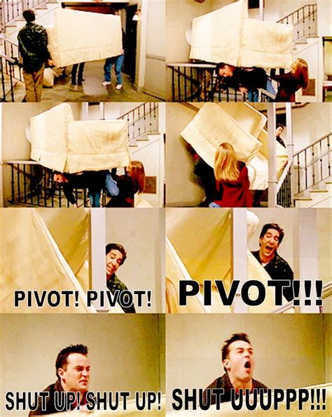 Friends Pivot by Hey What Did You When You Said Pivot Friends