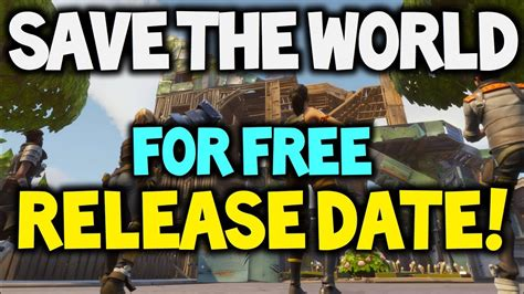 fortnite release date fortnite save the world release date for free