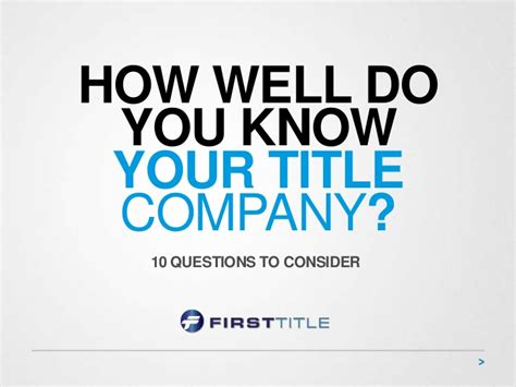 How Well Do You Your by How Well Do You Your Title Company