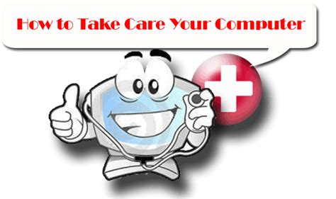 How To Take Care Of How To Take Care Of Your Computer Mycomputerclue